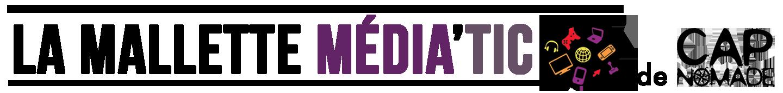 La Mallette Média'TIC